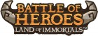Battle of Heroes - Land of Immortals
