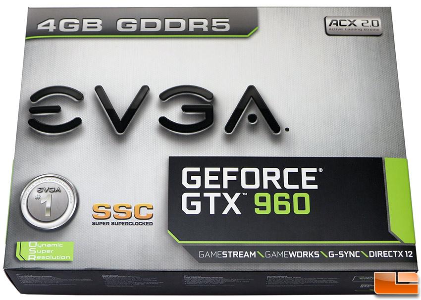 EVGA GeForce GTX 960 SSC 4GB Video Card Review - Legit